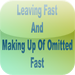 Leaving of Fast and Makingup of Omitted Fast